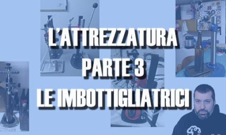 L'ATTREZZATURA – IMBOTTIGLIATRICI