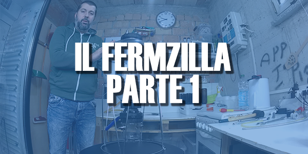 IL FERMZILLA – PARTE 1