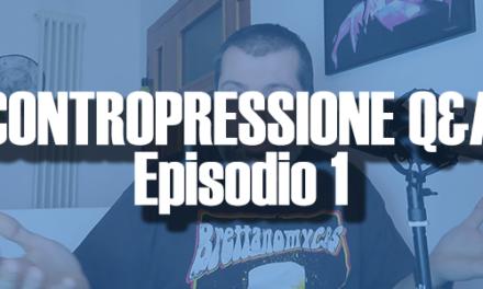CONTROPRESSIONE Q&A – EPISODIO 1