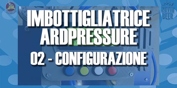 IMBOTTIGLIATRICE ARDPRESSURE – EP.02