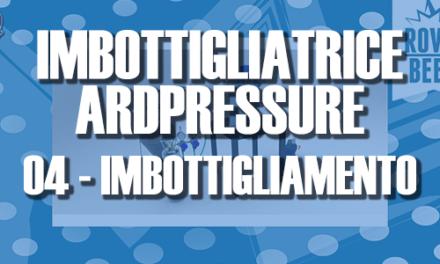 IMBOTTIGLIATRICE ARDPRESSURE – EP.04
